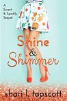 Shine and Shimmer (Glitter and Sparkle Book 2)