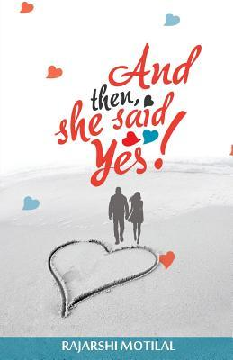 Image result for and then she said yes by rajarshi motilal book review