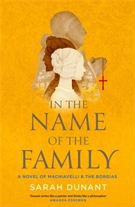 Image result for In the Name of the Family by Sarah Dunant
