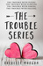 The Trouble Series by Rochelle Morgan
