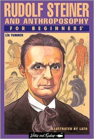 Rudolf Steiner And Anthroposophy For Beginners By L 237 A