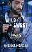 Wild & Sweet (The Haven Brotherhood, #2)