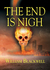 THE END IS NIGH by William Blackwell