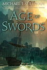 Age of Swords by Michael J. Sullivan