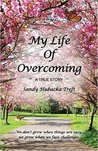 My Life of Overcoming by Sandy Hubacka Treft