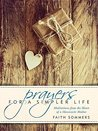 Prayers for a Simpler Life: Meditations from the Heart of a Mennonite Mother