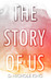 The Story of Us by D. Nichole King