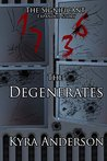 The Degenerates: The Significant Expanded Story