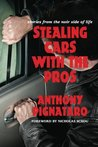 Stealing Cars With The Pros: stories from the noir side of life
