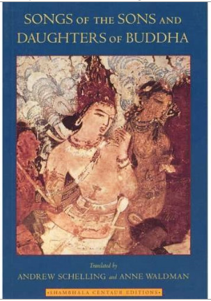 Songs of the Sons and Daughters of Buddha by Andrew Schelling