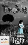 True Song (Mary O'Reilly Paranormal Mysteries)