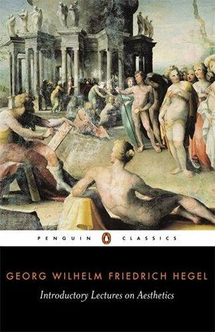 Introductory Lectures on Aesthetics by Georg Wilhelm Friedrich Hegel