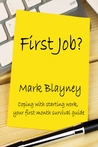 First Job? Coping With Starting Work, Your First Month Survival Guide