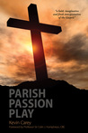 Parish Passion Play by Kevin Carey