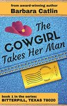 The Cowgirl Takes Her Man (Bitterpill, Texas 78020 series: Book 1)
