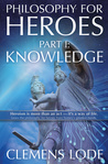 Philosophy for Heroes by Clemens Lode