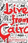 Live from Cairo: A Novel