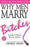 WHY MEN MARRY BITCHES: (NEW EXPANDED EDITION) A Guide for Women Who Are Too Nice - NEW YORK TIMES BESTSELLER