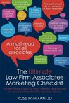 The Ultimate Law Firm Associate's Marketing Checklist by Ross Fishman JD