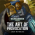 The Art of Provocation