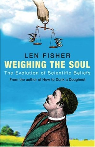Weighing the Soul by Len Fisher