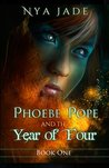 Phoebe Pope and the Year of Four (A Phoebe Pope Novel, #1)