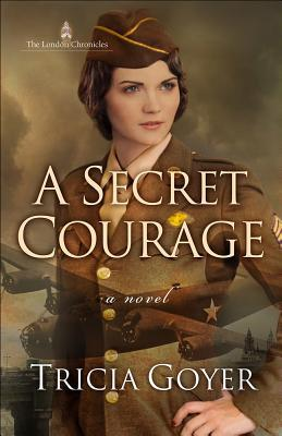 A Secret Courage (The London Chronicles #1)