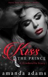 Kiss the Prince: A Cinderella Story (Fairy Tale Surrender Book 1)