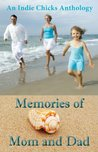 Memories of Mom and Dad: An Indie Chicks Anthology