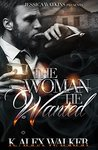 The Woman He Wanted (Angels and Assassins #4)