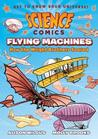 Science Comics: Flying Machines: How the Wright Brothers Soared