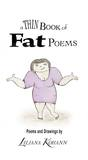 A Thin Book of Fat Poems by Liliana Kohann