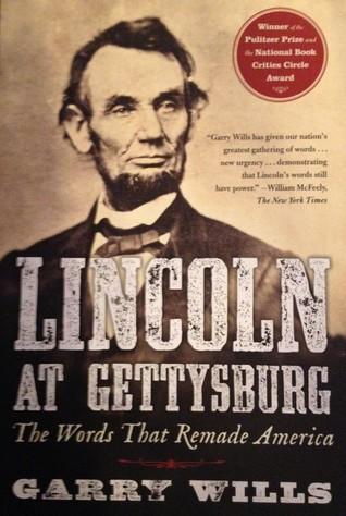 an analysis of lincoln at gettysburg the words that remade america by garry wills One way to help students grasp the force of lincoln's words is to ask them to   this analysis lays the foundation for students successfully negotiating the   source #2: garry wills, lincoln at gettysburg: the worlds that remade america.