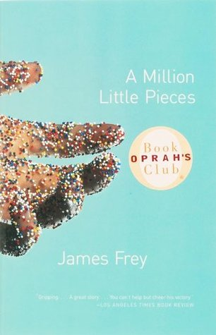 A Million Little Pieces by James J. Frey