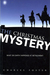The Christmas Mystery: What on Earth Happened at Bethlehem?