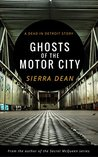Ghosts of the Motor City (Dead in Detroit Book 0)