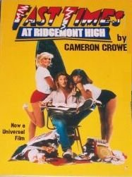 Fast Times At Ridgemont High by Cameron Crowe