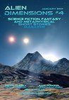 Alien Dimensions #4: Science Fiction, Fantasy and Metaphysical Short Stories