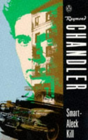 Smart-Aleck Kill by Raymond Chandler