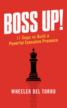 Boss Up!: 11 Steps to Build a Powerful Executive Presence