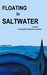 Floating in Saltwater: Memoir: A Young Girl's Search for Answers