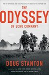 The Odyssey of Echo Company: The Tet Offensive and the Epic Battle of Echo Company to Survive the Vietnam War