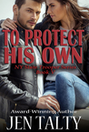 To Protect His Own by Jen Talty