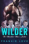Wilder: The Mountain Man's Babies (The Mountain Man's Babies, #3)