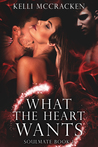 What the Heart Wants (Soulmate, #1)