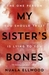 My Sister's Bones: 'A gripping rollercoaster ride of a thriller'
