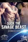 Suck The Savage Beast (Sons of Outlaws, #3)