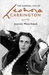 The Surreal Life of Leonora Carrington by Joanna Moorhead