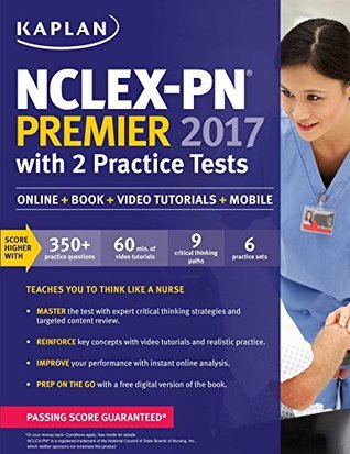 NCLEX-PN Premier 2017 with 2 Practice Tests: Online + Book + Video Tutorials + Mobile