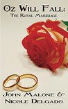 Oz Will Fall: The Royal Marriage (Oz Will Fall #1)